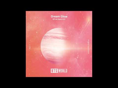 DREAM GLOW - ( BTS World Original Soundtrack) Pt.1  By BTS And Charli XCX