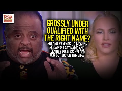 Roland Reminds Us Meghan McCain's Last Name & Identity Politics Helped Her Get Job On The View