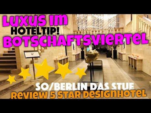 SO Berlin Das Stue | Luxushotel | Hoteltip | Botschaftsviertel