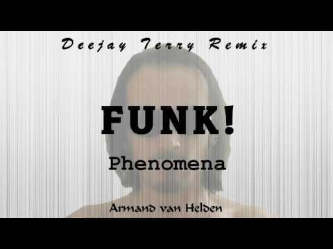 Armand Van Helden - The Funk Phenomena (Deejay Terry Remix)