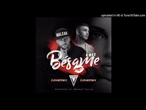 Besame - Valentino Ft Manuel Turizo - Edit - (DjRawerMix)