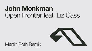 John Monkman - Open Frontier feat. Liz Cass (Martin Roth Remix)