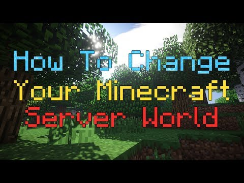 how-to-change-your-minecraft-server-world-(tutorial)