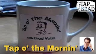 Tap O' the Mornin' with Brad Yates - EFT