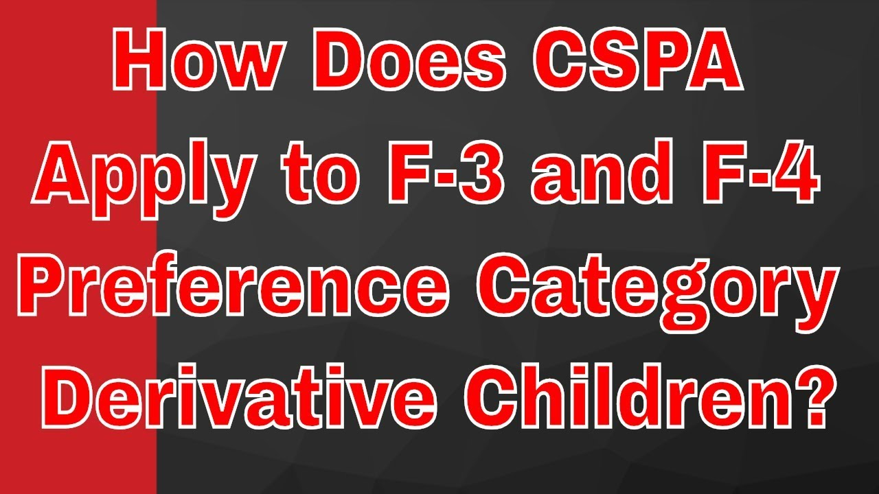 How Does CSPA Apply to F-3 and F-4 Preference Category Derivative Children?