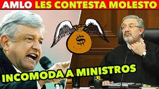 AMLO MOLESTO! ENTIENDAN LA NUEVA REALIDAD: MENSAJE A MINISTROS