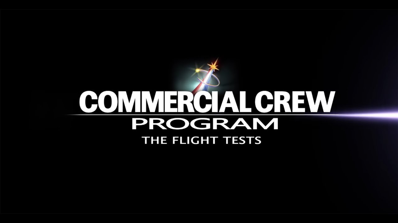 [YouTube] Commercial Crew: The Flight Tests [NASAKennedy]