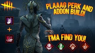 I'MA FIND YOU! Dead By Daylight The Plaaag Perk Build