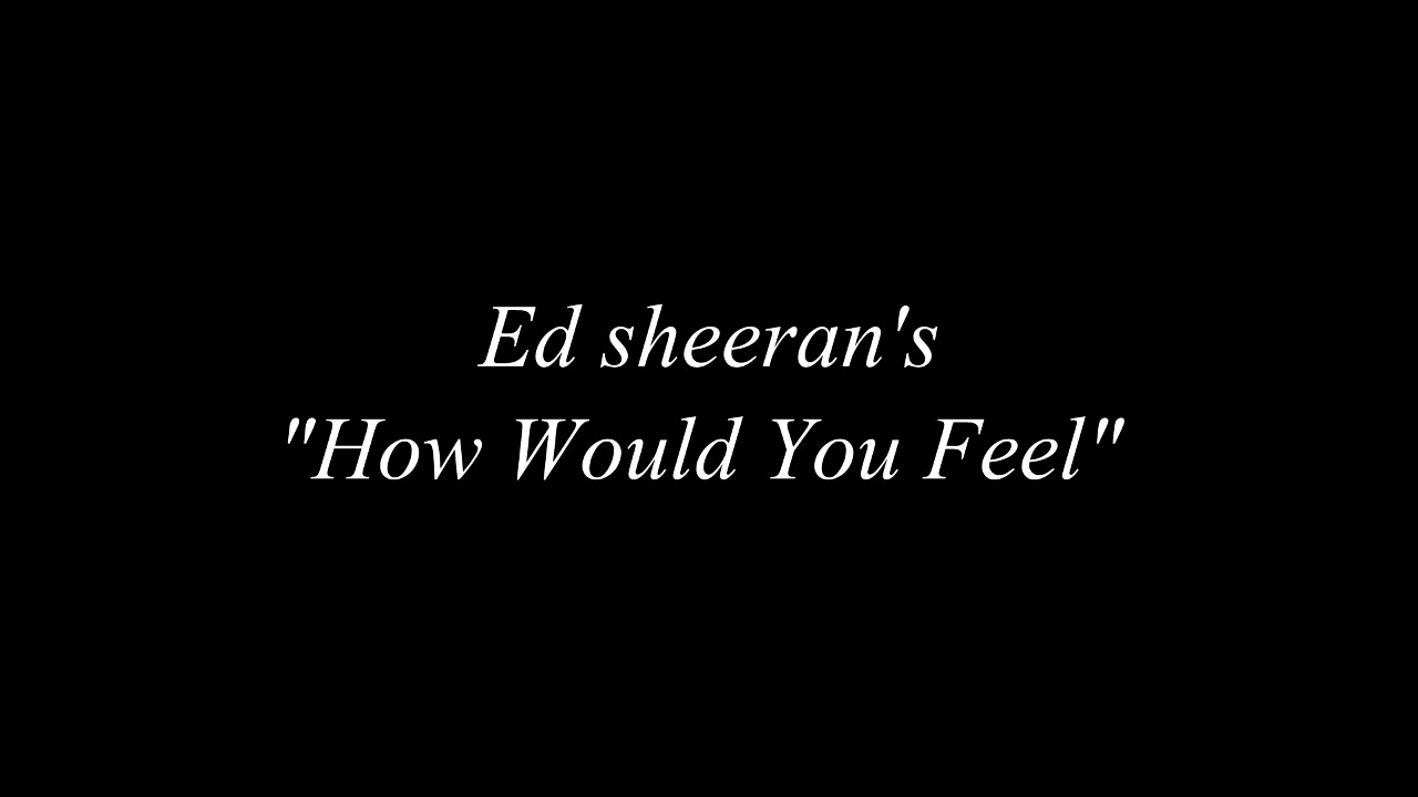 How Would You Feel (LYRICS/ PAEAN Cover
