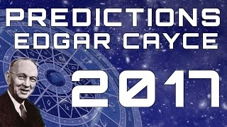 Edgar Cayce Predictions for 2017