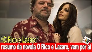 resumo da novela O Rico e Lazaro, vem por ai