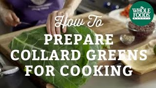 How To Prepare Collard Greens For Cooking | Cooking Techniques | Whole Foods Market