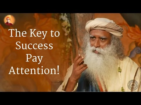 Jaggi Vasudev on The Key to success is to Pay Attention | Madangopal Vaijapurkar