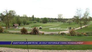 Yvelines | Saint-Nom-la-Bretèche, un golf historique connu mondialement