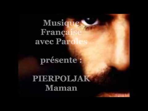 Pierpoljak Maman #MusiqueFrançaiseavecparoles