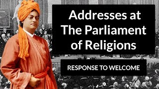 Addresses at The Parliament of Religions- RESPONSE TO WELCOME by SWAMI VIVEKANANDA