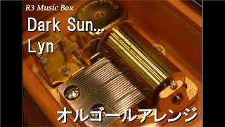 Dark Sun.../Lyn【オルゴール】 (アニメ「PERSONA5 the Animation」OP)