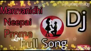 Maruvanidhi neepai prema#Full song#Dj2109 full song