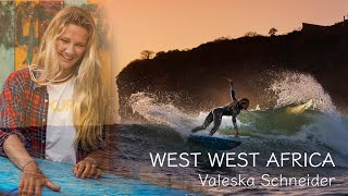 WEST WEST AFRICA - Surfing Senegal