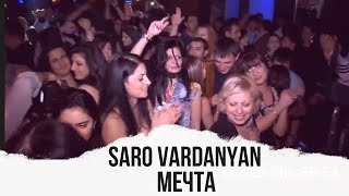 Download Saro Vardanyan - Mechta Mp3 and Videos