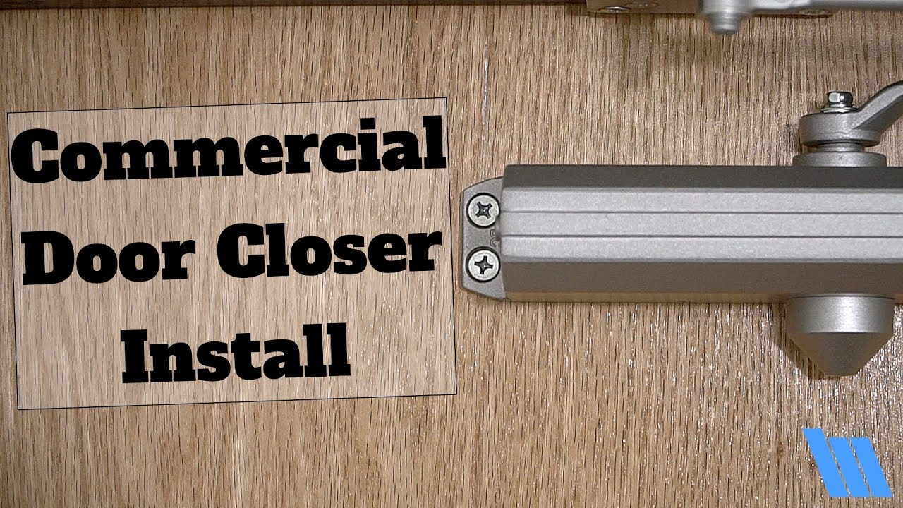 How To Install A Commercial Door Closer Youtube