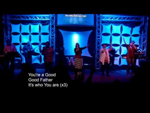 Good, good Father of Chris Tomlin by Word alive church worship team