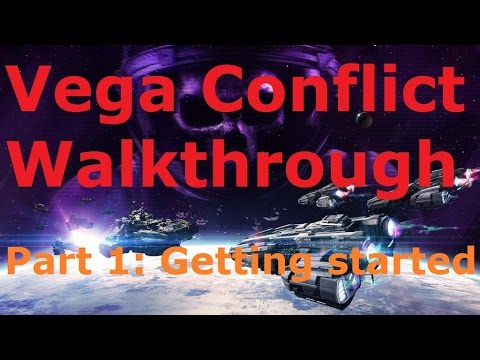 Vega Conflict Walkthrough - Getting Started (part 1)
