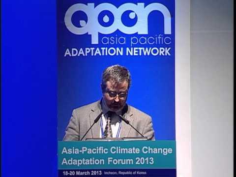 Asia Pacific Climate Change Adaptation Forum 2013 :Closing Plenary - Part 2