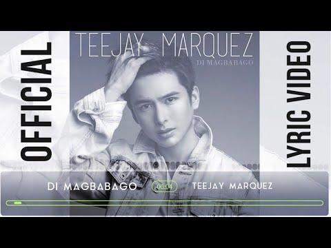Teejay Marquez - Di Magbabago ( Official Lyric Video)