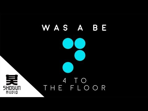 Was A Be & SynthEthics - 4 To The Floor