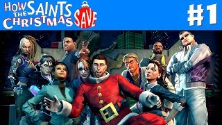 Saints Row IV: How the Saints Save Christmas - Gameplay Walkthrough Part 1 - Miracle (PC)