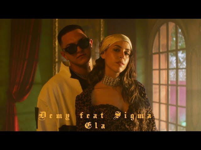 Demy feat Sigma - Ela (prod. Grandbois) - Official Music Video