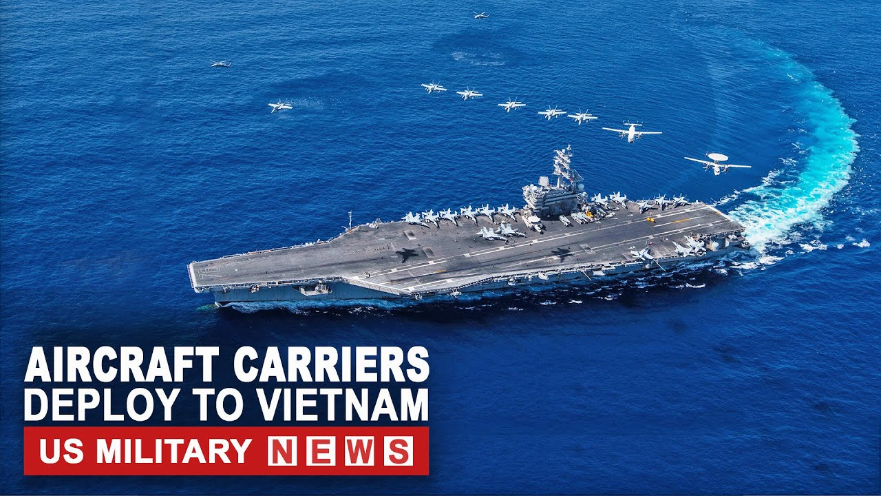 South China Sea Latest News: US Deploys Aircraft Carriers to Vietnam, Will the worst thing happen ?