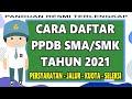 Cara Daftar PPDB Online 2021 SMA, SMK, dan SLB