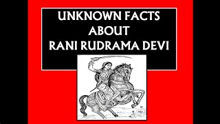 Secrets about Rani Rudrama Devi Indian Queen