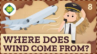 Where Does Wind Come From? Crash Course Geography #8