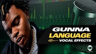 [FL Studio] HOW TO SOUND LIKE GUNNA - LANGUAGE (VOCAL EFFECTS)