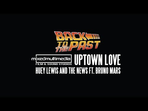 Uptown Love - Huey Lewis and the News ft. Bruno Mars - Mashup 2016 (mixedmultimedia® Studios)