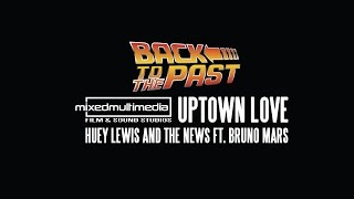 "Back to the past with ""Uptown Love"" featuring Huey Lewis and the Ne..."