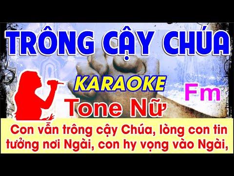 Trông Cậy Chúa Karaoke Tone Nữ - (St: Lm. Nguyễn Duy - Phanxicô) - Con vẫn trông cậy Chúa lòng con..