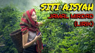 SITI AISYAH - JAMAL MIRDAD (LIRIK)