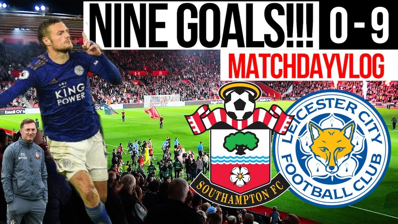 9 Goal Disgrace Southampton 0 9 Leicester City Friday 25th October 2019 Youtube