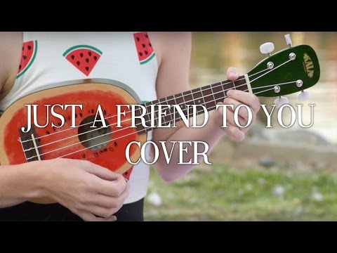 Just A Friend To You (Cover) by Evan Blum & Lucy La Forge
