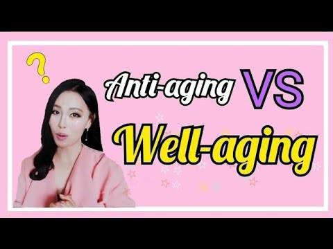 Anti-aging VS Well-aging(Age Gracefully)