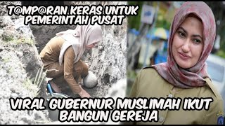Viral! Bupati Muslimah Ikut bangun Gereja, Tamp@ran K3ras untuk Pemerintah Pusat!