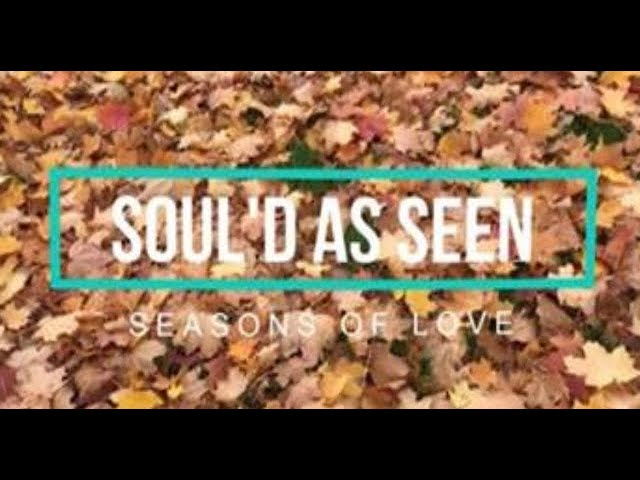 Seasons of Love - (Jonathan Larson, Arr by Philip Lawson) Performed by Soul'd As Seen