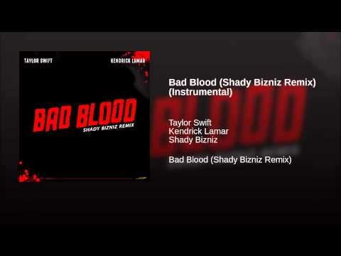 Bad Blood (Shady Bizniz Remix) (Instrumental)
