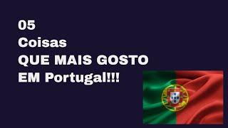 Porque Portugal? Oque mais gosto em Portugal!