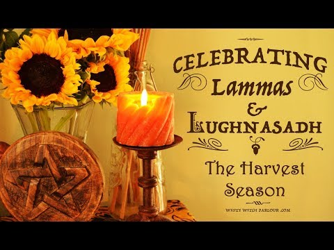 Celebrating Lammas & Lughnasadh. Harvest Season ~The White Witch Parlour