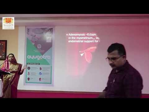 Dr.Vaheeda Rehuman- Management Of Infertility Due To Endometriosis - AyuGOTRA 2019